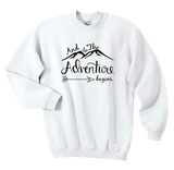Unisex Adventure Begins Sweatshirt