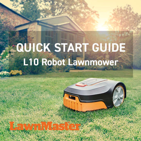 LawnMaster L10 Robot Mower Quick Start Guide