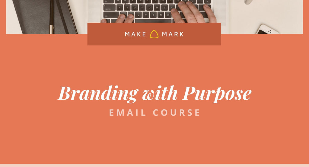 Branding with Purpose - Email Course