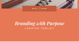 Branding with Purpose - Curated Toolkit