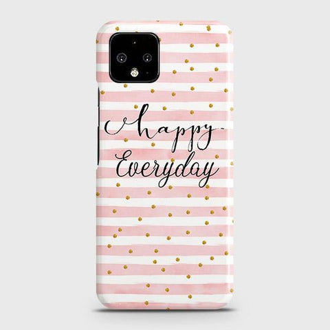Trendy Happy Everyday Case For Google Pixel 4