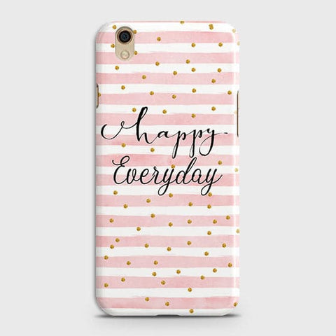 Oppo F1 Plus / R9 - Trendy Happy Everyday Printed Hard Case With Life Time Colors Guarantee