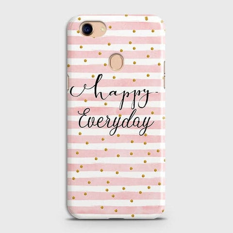 Trendy Happy Everyday Case For Oppo F5 / F5 Youth