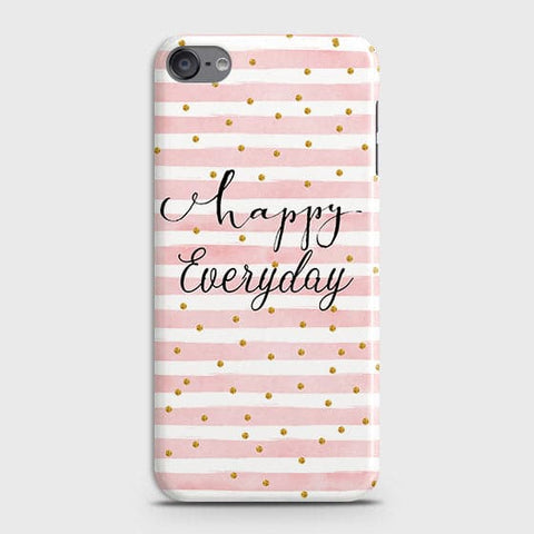 Trendy Happy Everyday Case For iPod Touch 6