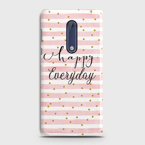 Nokia 5 - Trendy Happy Everyday Printed Hard Case With Life Time Colors Guarantee