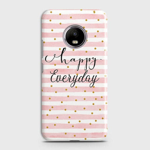 Trendy Happy Everyday Case For Motorola E4 Plus