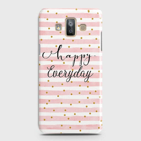 Samsung Galaxy J7 Duo - Trendy Happy Everyday Printed Hard Case With Life Time Colors Guarantee