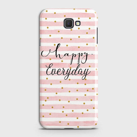 Trendy Happy Everyday Case For Samsung Galaxy J7 Prime