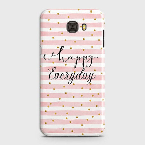 Samsung C7 - Trendy Happy Everyday Printed Hard Case With Life Time Colors Guarantee