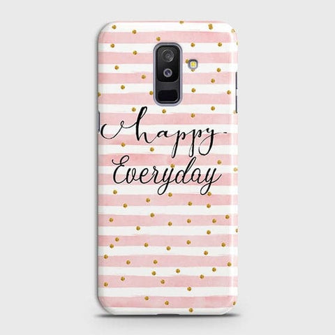 Samsung A6 Plus 2018 - Trendy Happy Everyday Printed Hard Case With Life Time Colors Guarantee