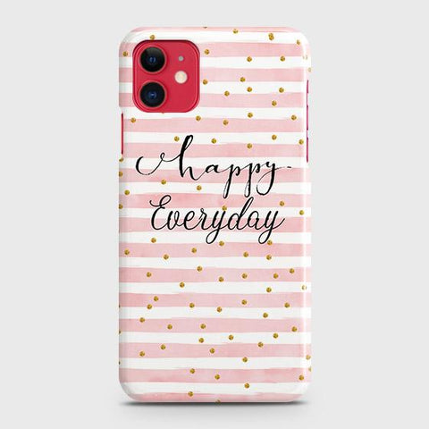 Trendy Happy Everyday Case For iPhone 11