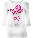 "T-Shirt Femme Manche 3/4 Stretch ""Fucking System Rose"""
