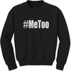 Me Too #MeToo Adult Crewneck Sweatshirt