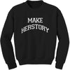 Make Herstory Adult Crewneck Sweatshirt