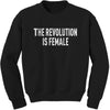 The Revolution Is Female Adult Crewneck Sweatshirt