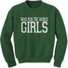 Who Run The World Girls  Adult Crewneck Sweatshirt
