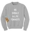We Should All Be Feminists Adult Crewneck Sweatshirt