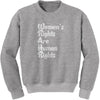Women's Rights Are Human Rights Adult Crewneck Sweatshirt