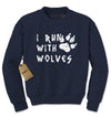 I Run With Wolves Adult Crewneck Sweatshirt
