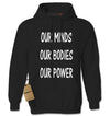 Our Minds Our Bodies Our Power Adult Hoodie Sweatshirt
