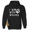 I Run With Wolves Adult Hoodie Sweatshirt