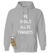 We Should All Be Feminists Adult Hoodie Sweatshirt