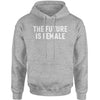 The Future Is Female  Adult Hoodie Sweatshirt