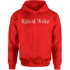Raised Woke Adult Hoodie Sweatshirt