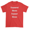 Empowered Women Empower Women Mens T-shirt