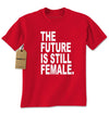 The Future is STILL Female Mens T-shirt