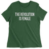 The Revolution Is Female Womens T-shirt