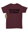 The Future Is Female (Black Print) Womens T-shirt
