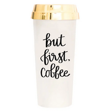 Load image into Gallery viewer, But First Coffee Travel Mug