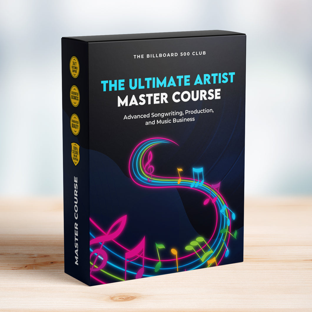 The Ultimate Artist Master Course (Advanced Songwriting, Production, and Music Business)