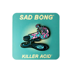 Killer Acid - Sad Bong Lapel Pin