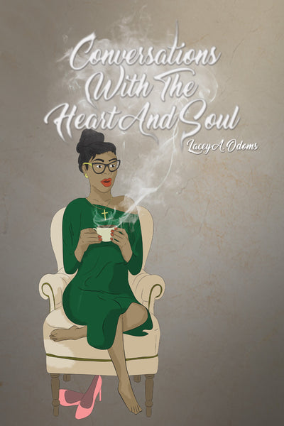 Conversations with the Heart and Soul by Lacey A. Odoms