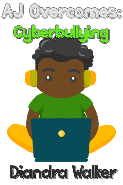 AJ Overcomes: Cyberbullying (ebook)