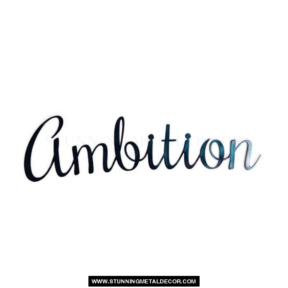 Ambition Cursive Metal Wall Art Airbrush-1 / Small Words