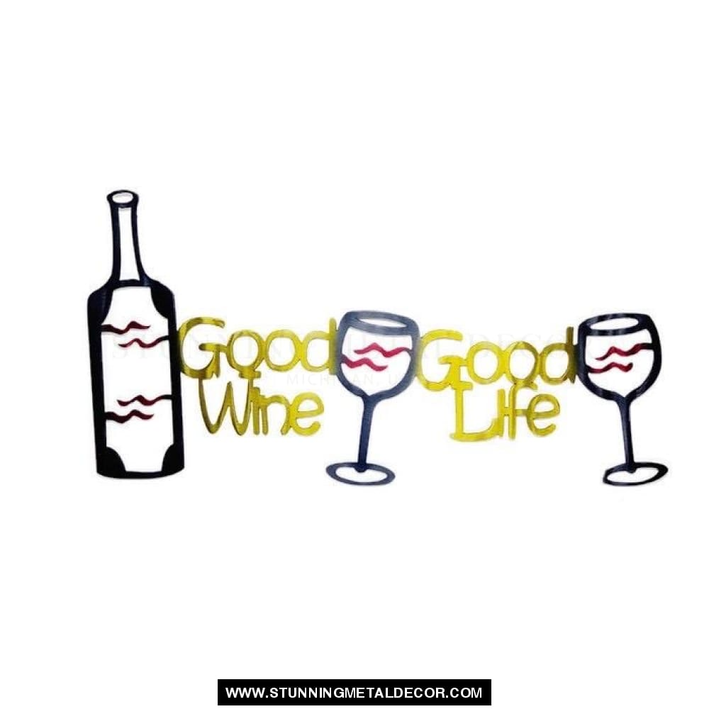 Good Wine Life Sign Metal Wall Art Signs