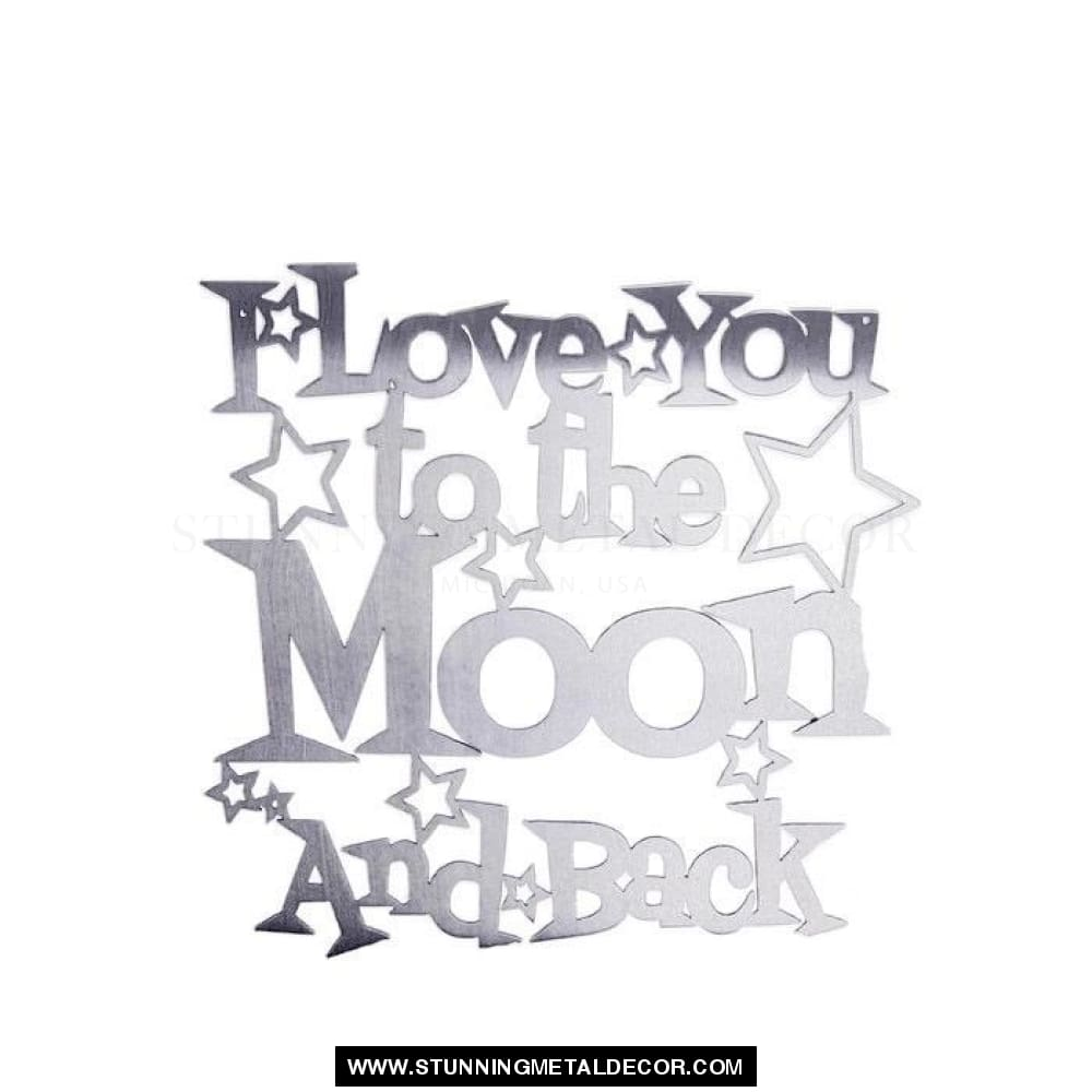 I Love You To The Moon And Back Word Sign Metal Wall Art Polished Signs