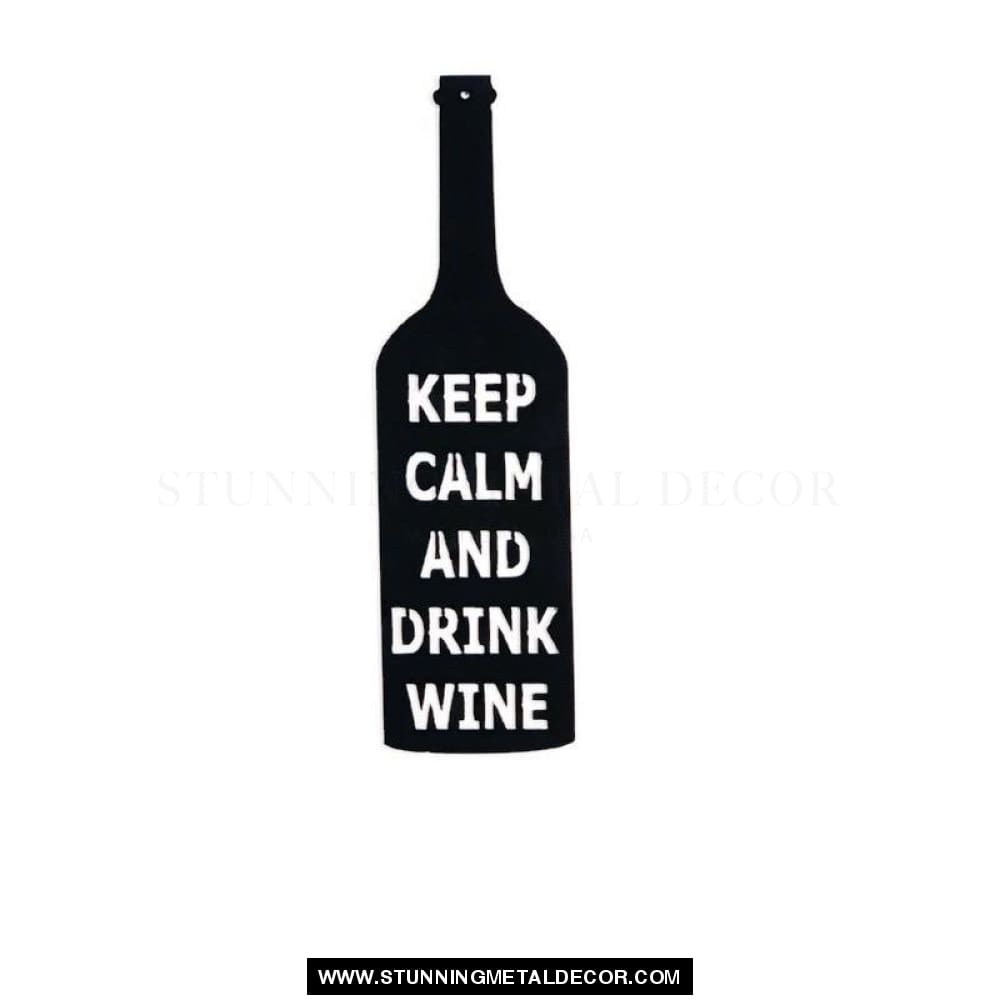 Keep Calm And Drink Wine Bottle Sign Metal Wall Art Signs