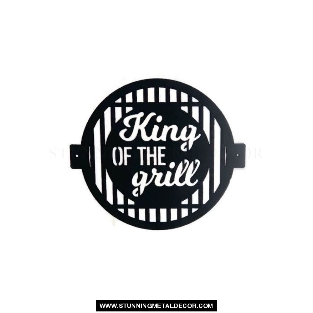 King Of The Grill Metal Wall Art Black Signs