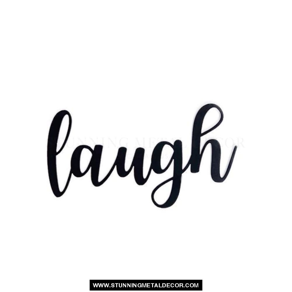 Laugh Cursive Metal Wall Art Black / Small Words