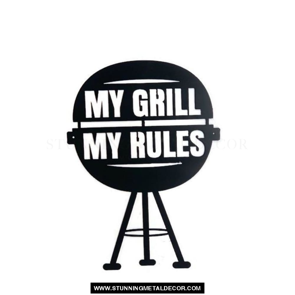 My Grill Rules Metal Wall Art Black Signs
