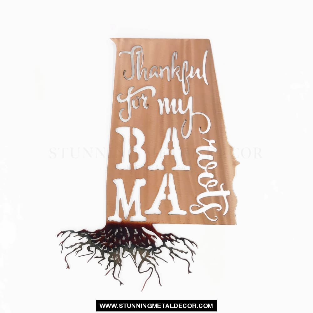 Thankful for my Roots - Alabama metal wall art