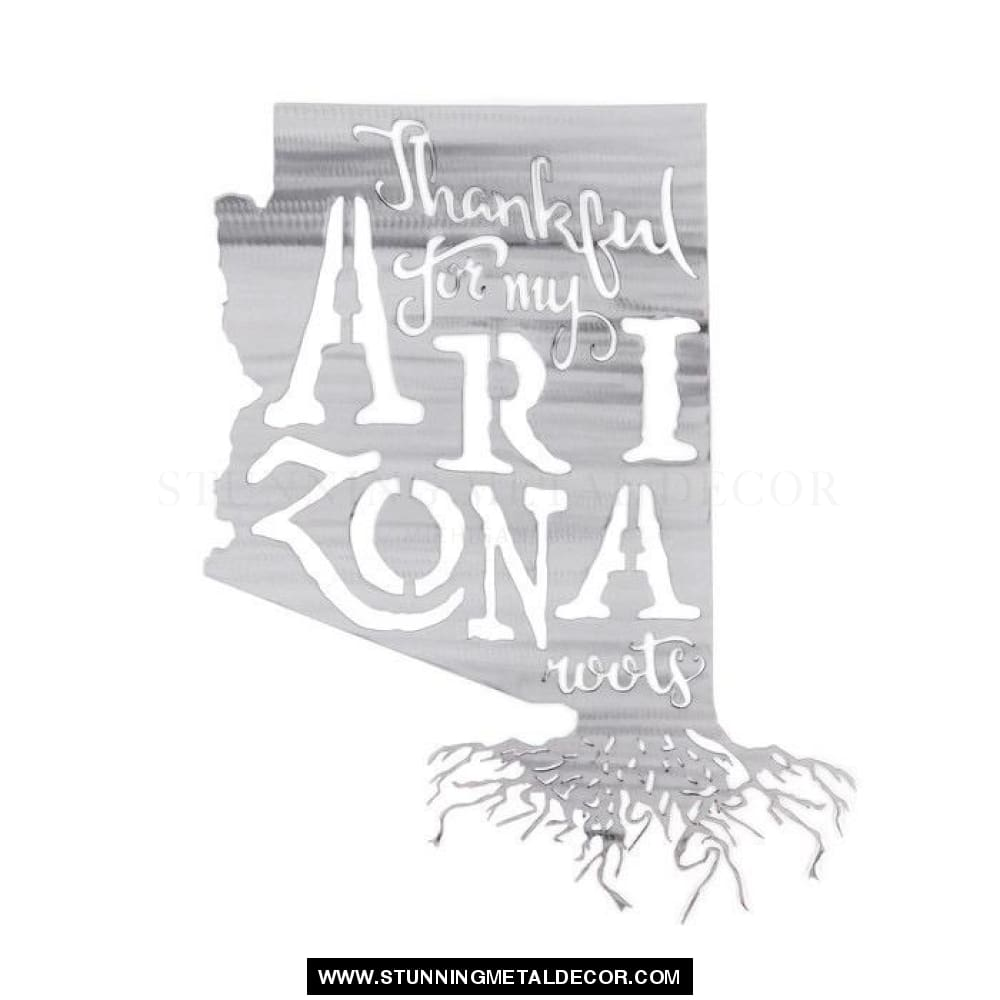 Thankful For My Roots - Arizona Metal Wall Art Polished