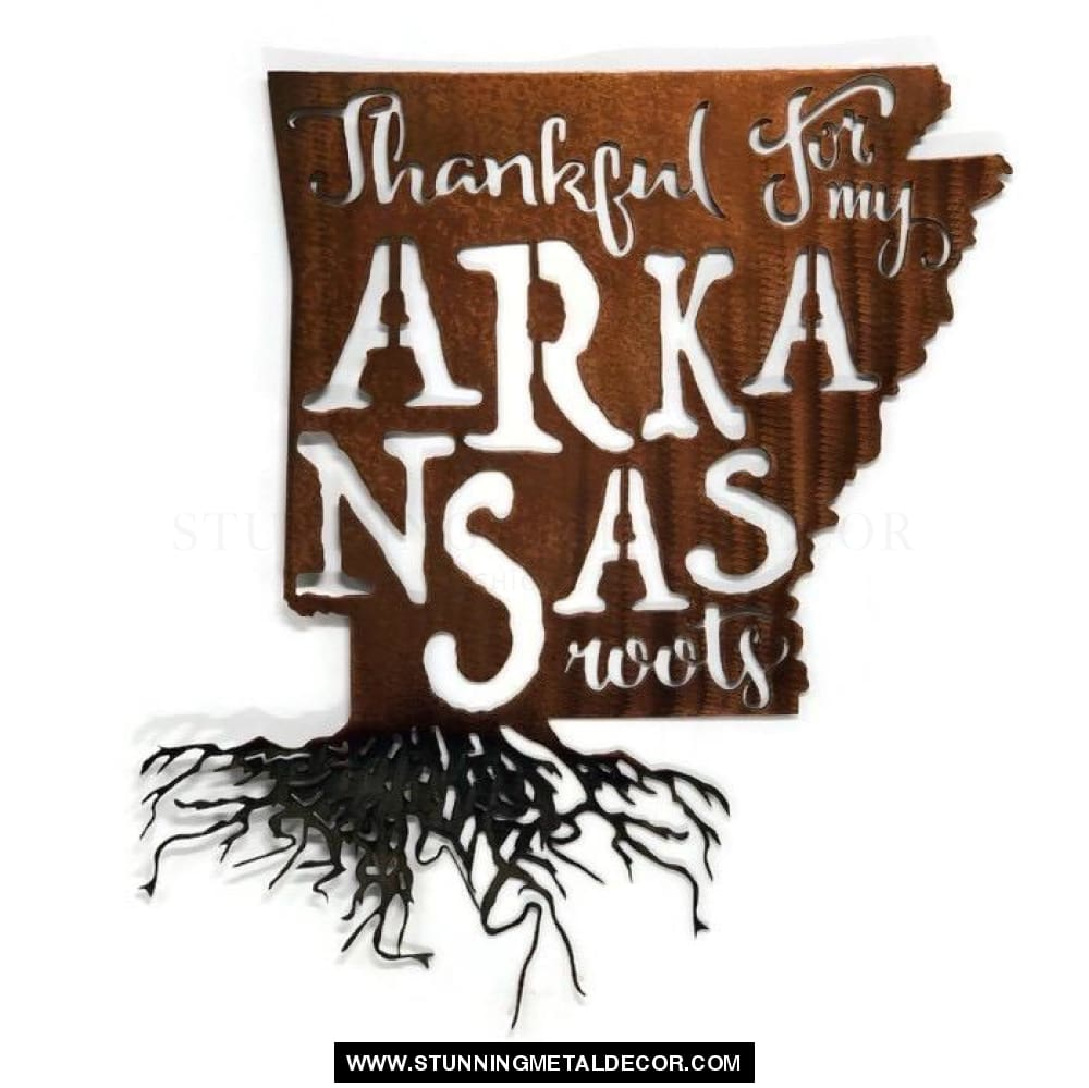 Thankful for my Roots - Arkansas metal wall art