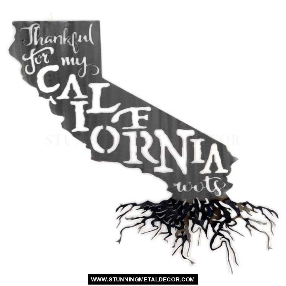 Thankful for my Roots - California metal wall art
