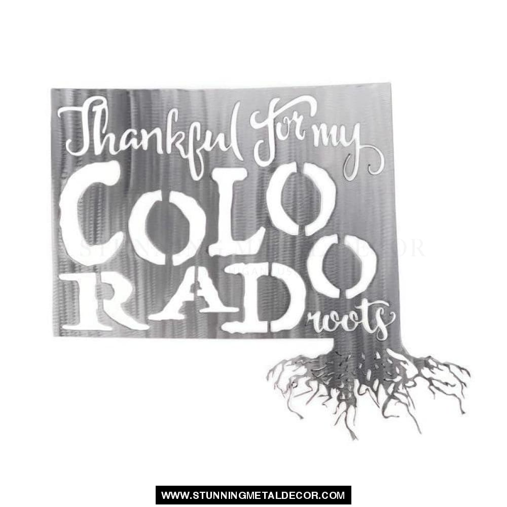 Thankful for my Roots - Colorado metal wall art