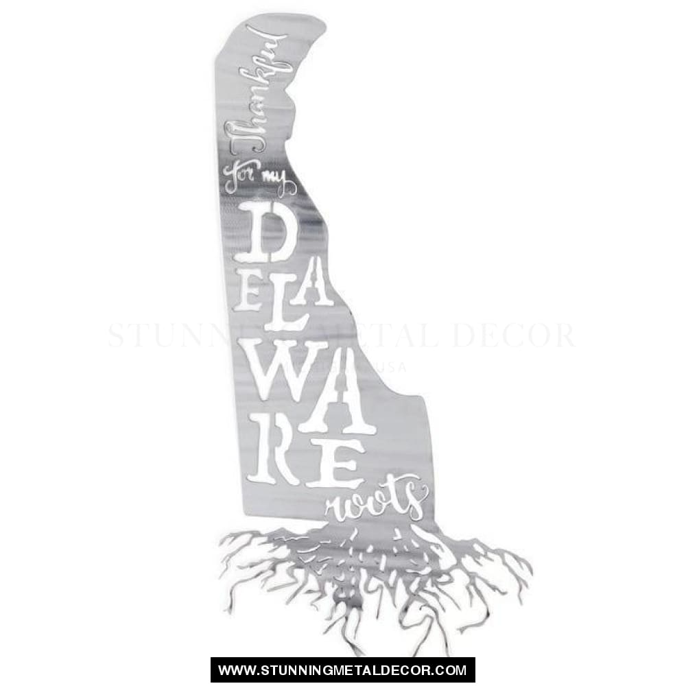 Thankful for my Roots - Delaware metal wall art